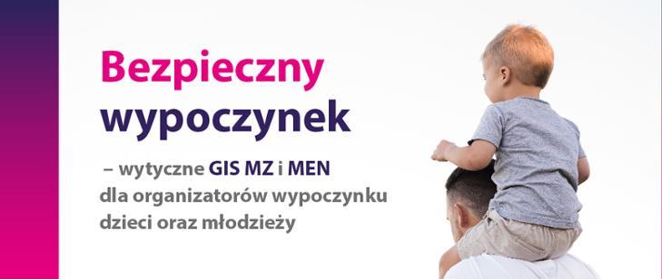 Bezpieczny wypoczynek - wytyczne MEN, GIS i MZ dla organizatorów wypoczynku dzieci i młodzieży w 2020 roku.